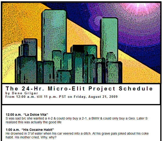 "Screen capture from ""24-Hr. Micro-Elit Project"" by Dene Grigar. A flyer for an activity which has the image of a series of buildings and shining sun symbolizing the twenty first century. There's two small pieces of texts below the building image. Text: ""The 24-Hr. Micro-Elit Project Schedule by Dene Grigar. / 12.00 AM.""La Dolce Vita"" S was sad b/c she wanted a 4-2 & could only buy a Geo. Later S realized this was actually the good life""  Text: ""1:00 a.m. ""His Cocaine Habit"" he drowned in 3"" of water when his car veered into a ditch. At his grave, pals joked about his coke habit. his mother cried, why why?""."