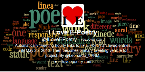 """@ILoveEPoetry: A Break Bot"" by Leonardo Flores. A word cloud of words and concepts associated with E-Poetry. Text: ""lines / poem / piece / aural / static / responsive / words / narrative / text / screen / works / image / code / language / (etc.)"""