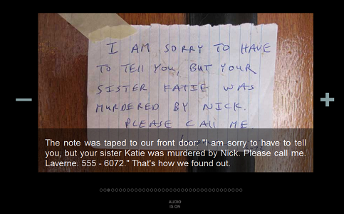 "Screen capture from ""In a World Without Electricity"" by Alan Bigelow. A handwritten note taped to a door. Text: ""The note was taped to our front door: 'I am sorry to have to tell / you, but your sister Katie was murdered by Nick. Please call me. / Laverne. 555 - 6072.' That's how we found out."""