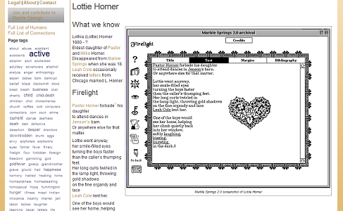 "Screen capture of ""Marble Springs 3.0"" by Deena Larsen (part 2 of 4). A window in the Marble Springs website describes some of the town's past inhabitants. Text: ""Lottie Horner / What we know / (too small to read) / Firelight / Pastor Horner forbade his daughter to attend dances in Jenson's barn. Or anywhere else for that matter. Lottie went anyway, he smile-filled eyes (rest of lines too small to read)"""