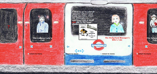 "Screen capture from ""The O2 Tales"" by Anna Pitt. A background of a drawing of a red train with only one white and blue door. A picture of a blonde woman is on the door that is white and blue, and another one in another window. Below the white door woman a text reads ""The hedgefund Manager's Wife's Tale"" and below the other woman is the text ""The Lolipop Lady's Tale"". There is a text between them reads ""I used to go to a lot of concerts when I was in my twenties. I love the atmosphere, anything from a small pub gig to the huge stadiums."" There are a arrows below the windows and a strange picture in the middle of the screen shot of animals with only a bird's head and legs.  Their feathers are black and their beaks are yellow."